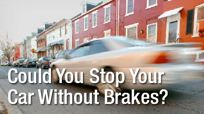 There Is No Doubt That Brake Failure A Frightening Situation Things Are Going Fine Until You Realize Can T Stop Your Moving Car